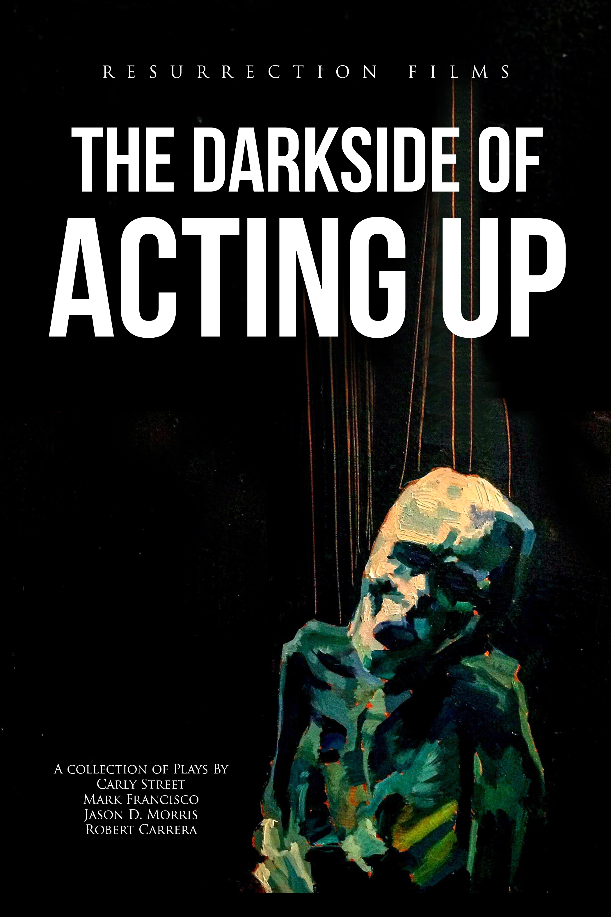 The Dark Side Of Acting Up